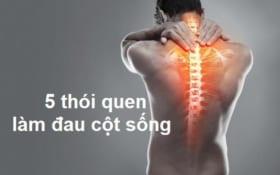 5 thói quen khiến bạn đau cột sống